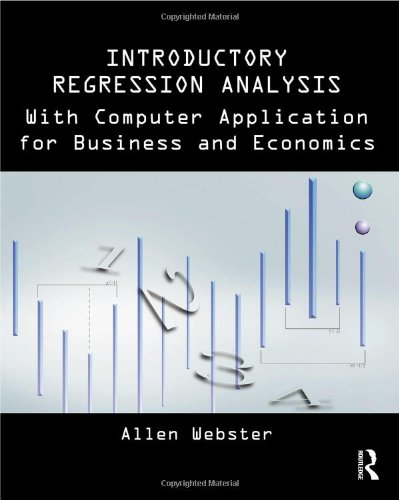 Introductory Regression Analysis: With Computer Application For Business And Economics