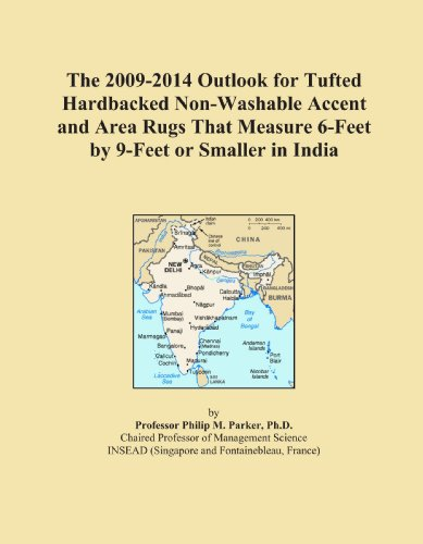 The 2009-2014 Outlook for Tufted Hardbacked Non-Washable Accent and Area Rugs That Measure 6-Feet by 9-Feet or Smaller in India