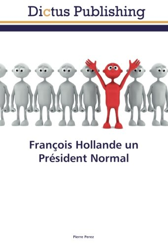 francois-hollande-un-president-normal