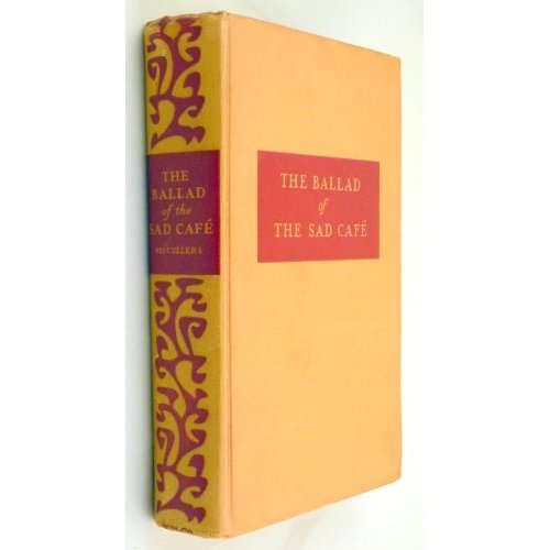 a literary analysis of the ballad of the sad cafe by carson mccullers By carson mccullers   the heart is a lonely hunter, created a literary sensation she is very special,  the ballad of the sad café.