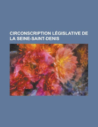 Circonscription Lgislative de La Seine-Saint-Denis: Quatrime Circonscription de La Seine-Saint-Denis