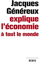 Jacques G�n�reux explique l'�conomie � tout le monde