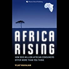 Africa Rising: How 900 Million African Consumers Offer More Than You Think Audiobook by Vijay Gunther, Robert E. Mahajan Narrated by Dennis Holland