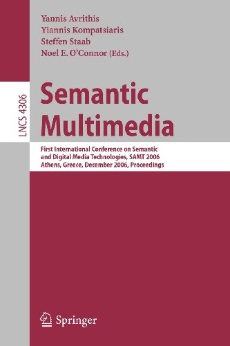Semantic Multimedia: First International Conference on Semantic and Digital Media Technologies, SAMT 2006, Athens, Greece, December 6-8, 2006, Proceedings