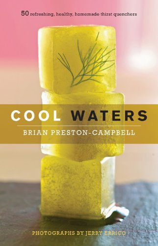 Cool Waters: 50 Refreshing, Healthy, Homemade Thirst Quenchers (50 Series)