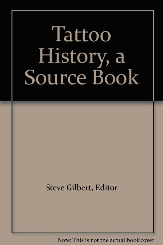 Tattoo History, a Source Book, by Editor Steve Gilbert