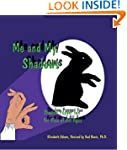 Me and My Shadows-Shadow Puppet Fun f...
