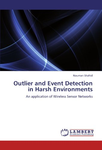 Outlier and Event Detection in Harsh Environments: An application of Wireless Sensor Networks