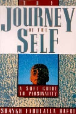 The Journey of the Self: A Sufi Guide to Personality, Haeri, Shaykh Fadhlalla