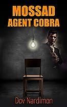 Mossad Agent Cobra: Espionage & Terrorism Thriller (international Mystery & Conspiracy Book 1)