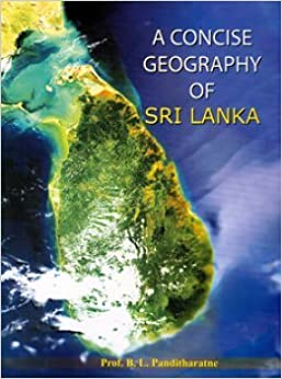 Concise Geography Of Sri Lanka: Prof. B L Panditharathna