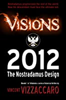 Visions 2012: The Nostradamus Design