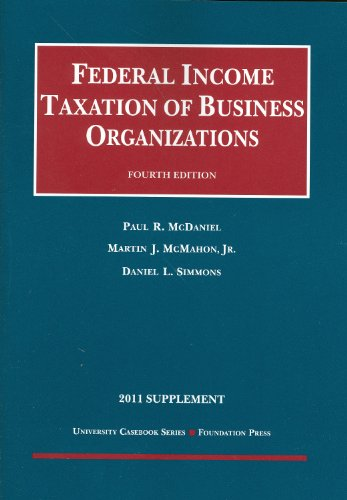 Federal Income Taxation of Business Organizations, 4th,...