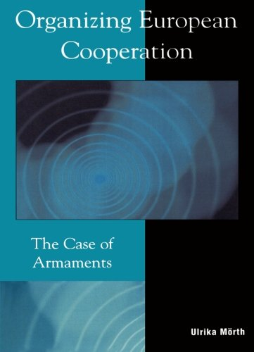 Organizing European Cooperation: The Case of Armaments