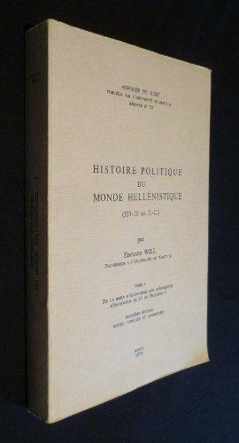 Histoire politique du monde hellénistique (323-30 av. J.-C.), tome I : De la mort d'Alexandre aux avènements d'Antiochos III et de Philippe V