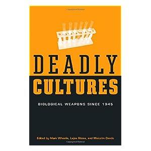 【クリックで詳細表示】Deadly Cultures: Biological Weapons since 1945 [Kindle版]