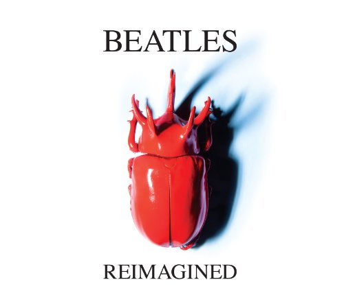 Beatles Reimagined by Beatles Reimagined