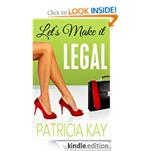 Kindle Book Bargains: Let's Make It Legal, by Patricia Kay. Publication Date: October 11, 2012