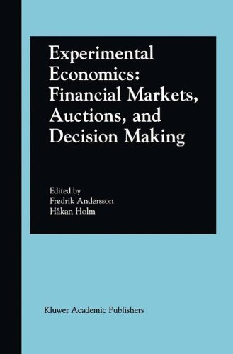 Experimental Economics: Financial Markets, Auctions, and Decision Making : Interviews and Contributions from the 20th Arne Ryde Symposium