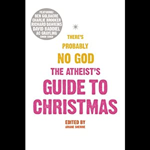The Atheist's Guide to Christmas | [Ariane Sherine (editor), Richard Dawkins, Simon Le Bon]
