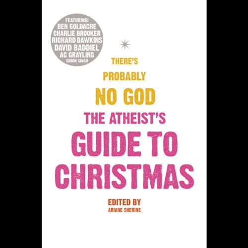 The Atheist's Guide to Christmas - Richard Dawkins et al.