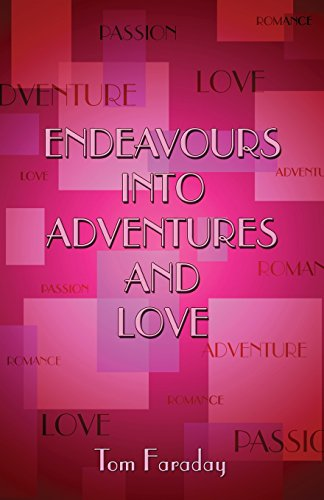 Endeavours into Adventures and Love