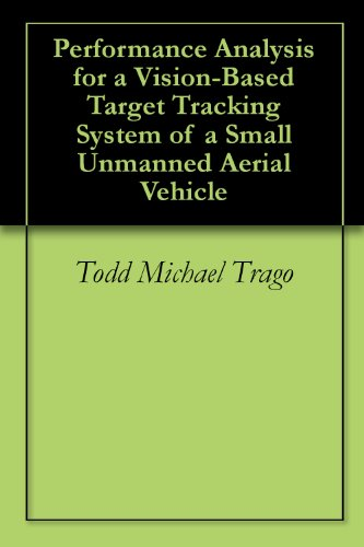 Performance Analysis for a Vision-Based Target Tracking System of a Small Unmanned Aerial Vehicle