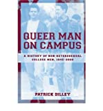 img - for [ Queer Man on Campus: A History of Non-Heterosexual College Men, 1945-2000[ QUEER MAN ON CAMPUS: A HISTORY OF NON-HETEROSEXUAL COLLEGE MEN, 1945-2000 ] By Dilley, Patrick ( Author )Sep-20-2002 Paperback By Dilley, Patrick ( Author ) Paperback 2002 ] book / textbook / text book