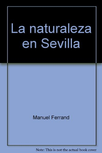 La naturaleza en Sevilla (Spanish Edition)