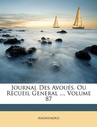 Journal Des Avoués, Ou Recueil General ..., Volume 87