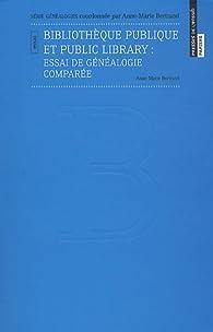 Bibliothèque publique et public library : Essai de généalogie comparée par Anne-Marie Bertrand