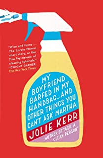 Book Cover: My Boyfriend Barfed in My Handbag . . . and Other Things You Can't Ask Martha