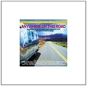Sound of the World Presents Anywhere on This Road: Compiled By Charlie Gillett