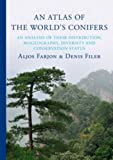 An Atlas of the World's Conifers: An Analysis of Their Distribution, Biogeography, Diversity, and Conservation Status