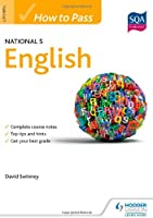 How to Pass National 5 English (How to Pass - National 5 Level)