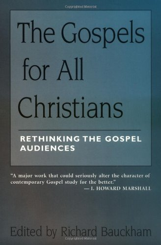 The Gospels for All Christians: Rethinking the Gospel Audiences (New Testament Studies): Richard Bauckham: 9780802844446: Amazon.com: Books