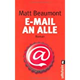 "E-Mail an alle: Romanvon ""Matt Beaumont"""