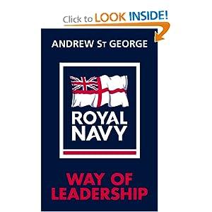The Royal Navy Way of Leadership: Managing is Doing Things Right. Leadership is Doing the Right Thing
