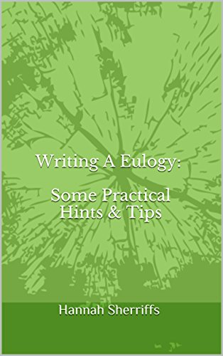 Writing A Eulogy: Some Practical Hints & Tips PDF