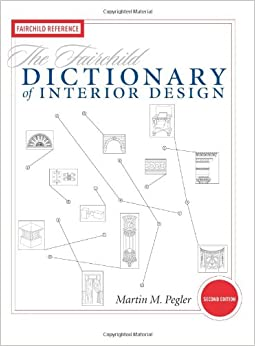 The fairchild dictionary of interior design fairchild for Interior design reference images