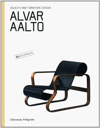 Alvar Aalto: Objects and Furniture Design By