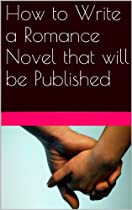 How to Write a Romance Novel that will be Published
