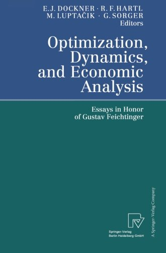 Optimization, Dynamics, and Economic Analysis: Essays in Honor of Gustav Feichtinger