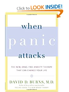 When Panic Attacks: The New, Drug-Free Anxiety Therapy That Can Change Your Life [Paperback]