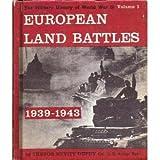 European Land Battles 1939-1943: Military History Of World War II - Volume 1