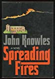 Spreading fires (0394469151) by John Knowles