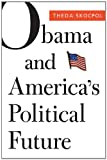 img - for Obama and America's Political Future (The Alexis de Tocqueville Lectures on American Politics) book / textbook / text book