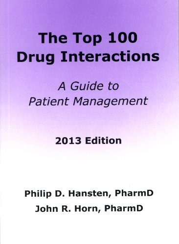 The Top 100 Drug Interactions 2013: A Guide to Patient Management (Hansten, Top 100 Drug Interactions)