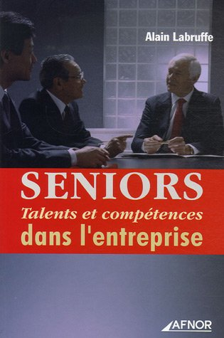 Seniors : Talents et compétences dans l'entreprise