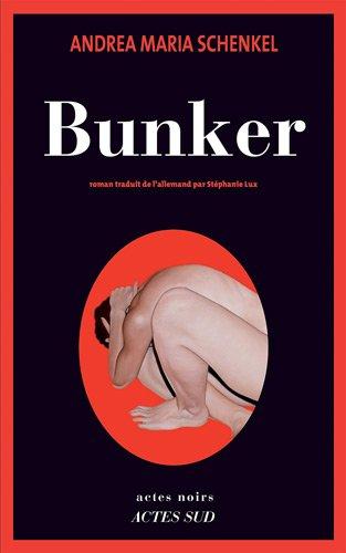 Bunker - Andrea Maria Schenkel
